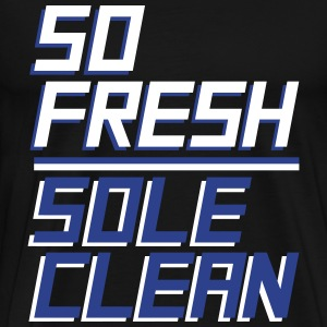 so fresh sole clean T-Shirts - Men's Premium T-Shirt