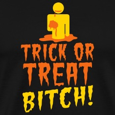 TRICK OR TREAT BITCH! with zombie NSFW T-Shirts