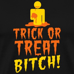 TRICK OR TREAT BITCH! with zombie NSFW T-Shirts - Men's Premium T-Shirt