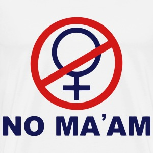 No Ma'am - Men's Premium T-Shirt