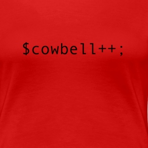 More cowbell! - Women's Premium T-Shirt