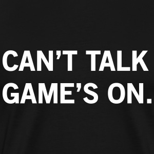 Can't talk games on T-Shirts - Men's Premium T-Shirt