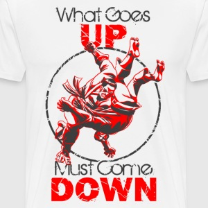 Judo - What Goes Up T-Shirts - Men's Premium T-Shirt