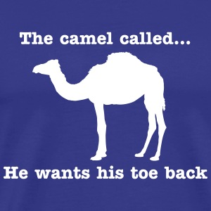The Camel Called. He wants his toe back T-Shirts - Men's Premium T-Shirt