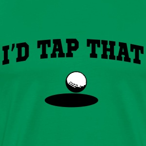 Golf. I'd tap that T-Shirts - Men's Premium T-Shirt