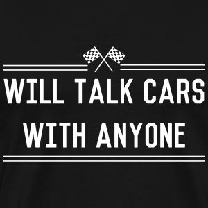 Will talk cars with anyone T-Shirts - Men's Premium T-Shirt