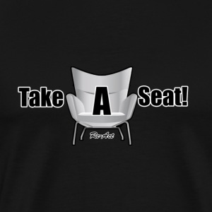 Take a seat - Men's Premium T-Shirt