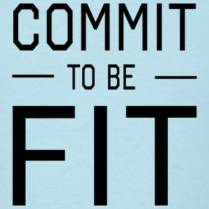 Commit to be Fit T-Shirts - Men's T-Shirt