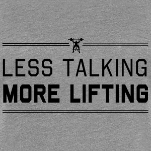 Less Talking More Lifting Women's T-Shirts - Women's Premium T-Shirt