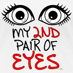 My 2nd Pair of Eyes Women's T-Shirts