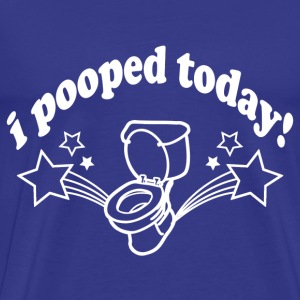 Funny! I Pooped Today! - Men's Premium T-Shirt