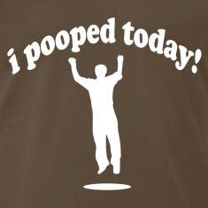 Funny! I Pooped Today!