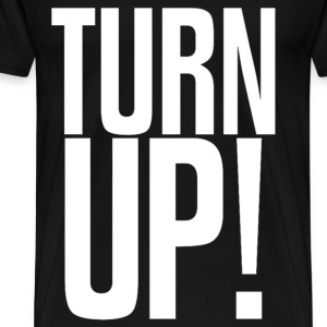 Turn Up Design T-Shirts - Men's Premium T-Shirt
