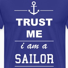 Trust me I´m a Sailor 1c T-Shirts