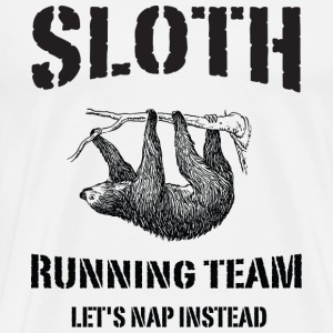 Sloth Running Team. Let's Nap Instead T-Shirts - Men's Premium T-Shirt