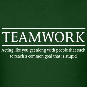 Teamwork Definition. Stupid Goal T-Shirts - Men's T-Shirt