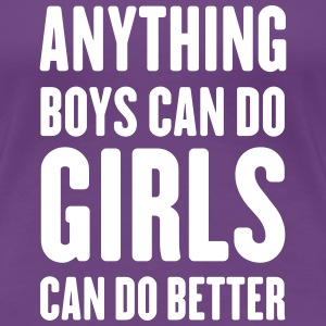 Anything boys can do girls can do better Women's T-Shirts - Women's Premium T-Shirt