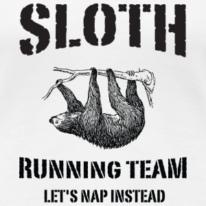 Sloth Running Team. Let's Nap Instead Women's T-Shirts - Women's Premium T-Shirt