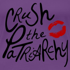 Crush the Patriarchy - Women's Premium T-Shirt