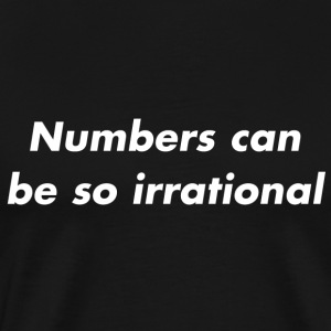 Numbers Can be so Irrational T-shirt - Men's Premium T-Shirt
