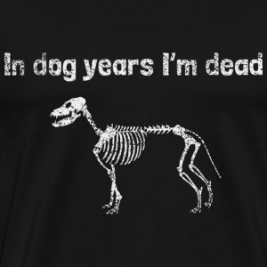 In Dog Years I'm Dead T-Shirts - Men's Premium T-Shirt