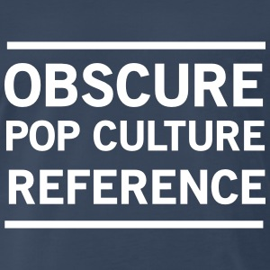 Obscure Pop Culture Reference T-Shirts - Men's Premium T-Shirt