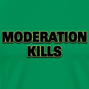 Moderation Kills T-Shirt - Men's Premium T-Shirt