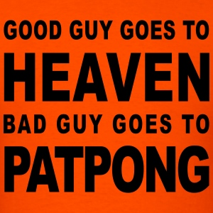 GOOD GUY GOES TO HEAVEN BAD GUY GOES TO PATPONG - Men's T-Shirt