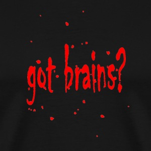 Got Brains Zombie Shirt - Men's Premium T-Shirt