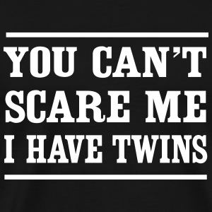 Can't Scare Me I have twins T-Shirts - Men's Premium T-Shirt