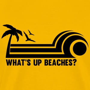 What's Up Beaches? T-Shirts - Men's Premium T-Shirt