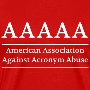 American Association Against Acronym Abuse T-Shirts - Men's Premium T-Shirt