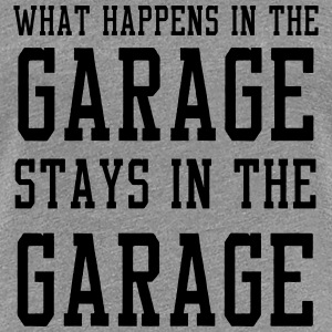 What happens in the garage stays in the garage Women's T-Shirts - Women's Premium T-Shirt