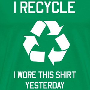 I recycle. I wore this shirt yesterday T-Shirts - Men's Premium T-Shirt