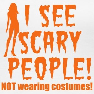 I SEE SCARY PEOPLE! Halloween NOT wearing costumes Women's T-Shirts - Women's Premium T-Shirt