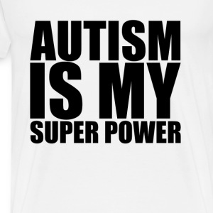 autism_is_my_super_power - Men's Premium T-Shirt