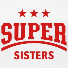 Super Sisters Women's T-Shirts