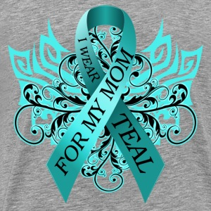 I Wear Teal for My Mom T-Shirts - Men's Premium T-Shirt
