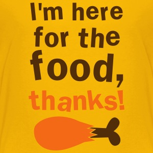 I'm here for the FOOD thanks! Thanksgiving funny Kids' Shirts - Kids' Premium T-Shirt