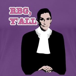 Ruth Bader Ginsburg: RBG Y'all (Women's Fitted) - Women's Premium T-Shirt