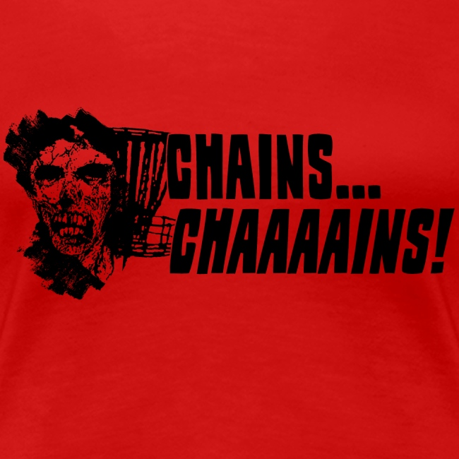 Chains.. CHAAAAAAINS! Zombie Disc Golfer Shirt - Black Print - Women's Fitted Tee - Choose a Color