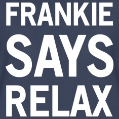 Frankie Says Relax Women's T-Shirts