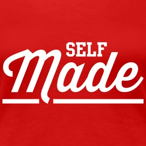 Self Made Women's T-Shirts - Women's Premium T-Shirt