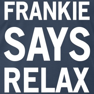 Frankie Says Relax T-Shirts - Men's Premium T-Shirt