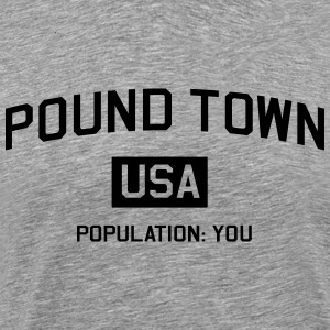 Pound Town Population You T-Shirts - Men's Premium T-Shirt