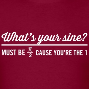 What's Your Sine Cause your Number 1 T-Shirts - Men's T-Shirt
