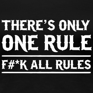 There's Only One Rule. Eff All Rules Women's T-Shirts - Women's Premium T-Shirt