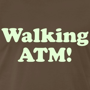 Walking ATM! T-Shirts - Men's Premium T-Shirt