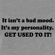 Not a Bad Mood. It's My Personality Women's T-Shirts