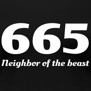 665. Neighbor of the beast Women's T-Shirts - Women's Premium T-Shirt